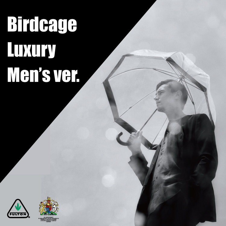 FULTON_BIRDCAGE LUXURY MEN'S VER.